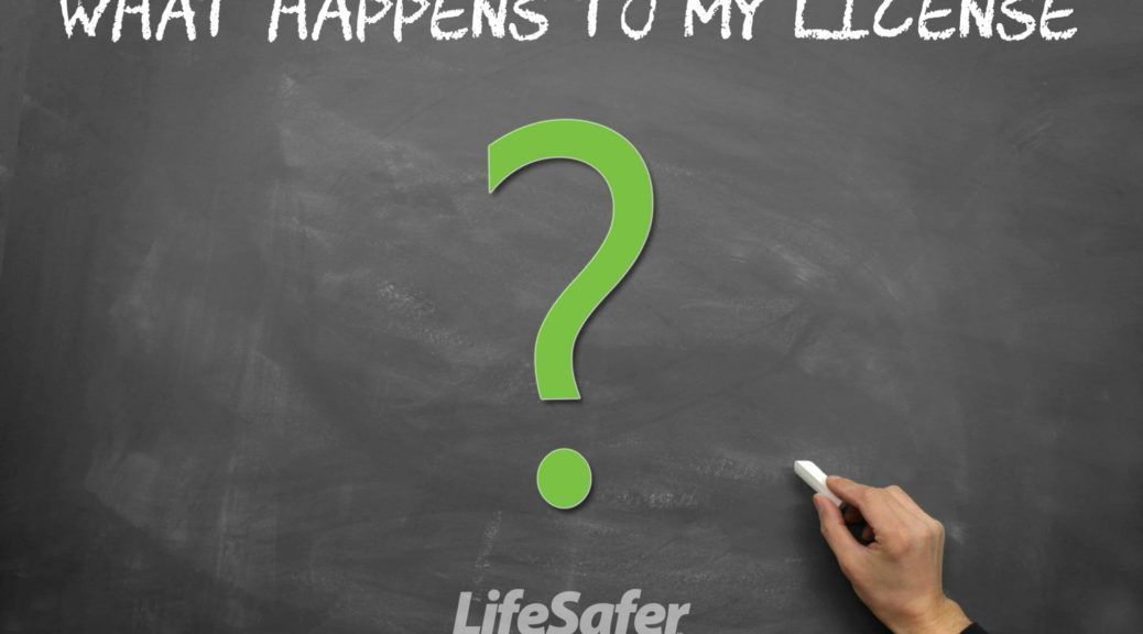 what_happens_to_my_license_duilifesafer